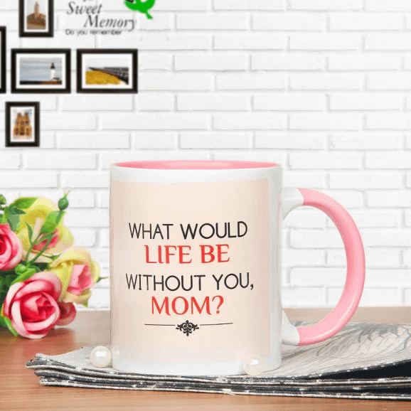 Without You Mom Mug - send printed mothers day mugs
